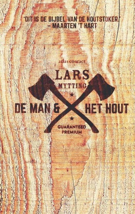 Boeken voor mannen; De man & het hout; De bijbel van de houtstoker; Alles over het kappen, hakken, stapelen en het in de fik steken van hout.