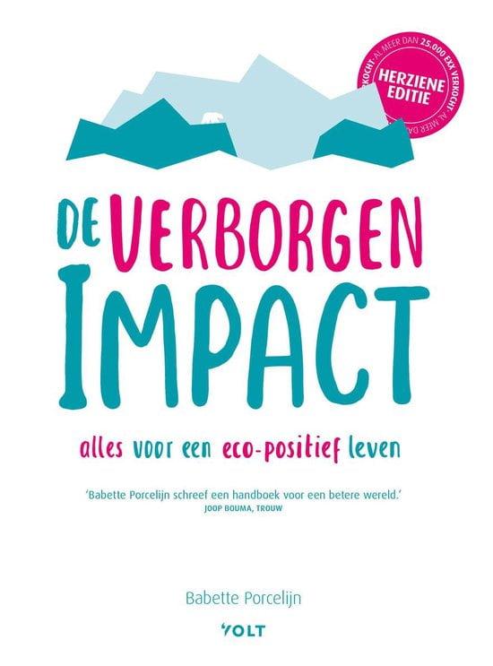 Boeken voor mannen; De verborgen impact, alles voor een eco-positief leven.