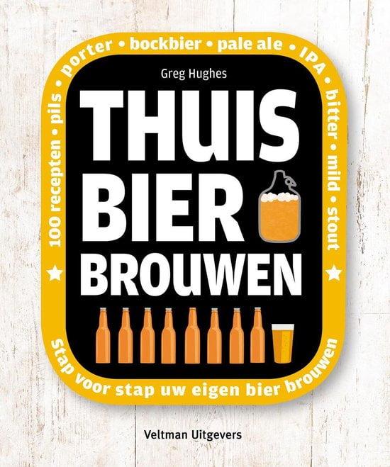 Boeken voor mannen; Thuis bier brouwen; 100 recepten voor pils, porter, bockbier, pale ale, IPA, bitter, mild, stout; Stap voor stap je eigen bier brouwen.